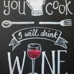 You cook I will drink wine copy