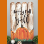 HAPPY FALL Y'ALL WOODEN PICKET FENCE - SEPT 26 - 6:30 PM -  FILIA CELLARS