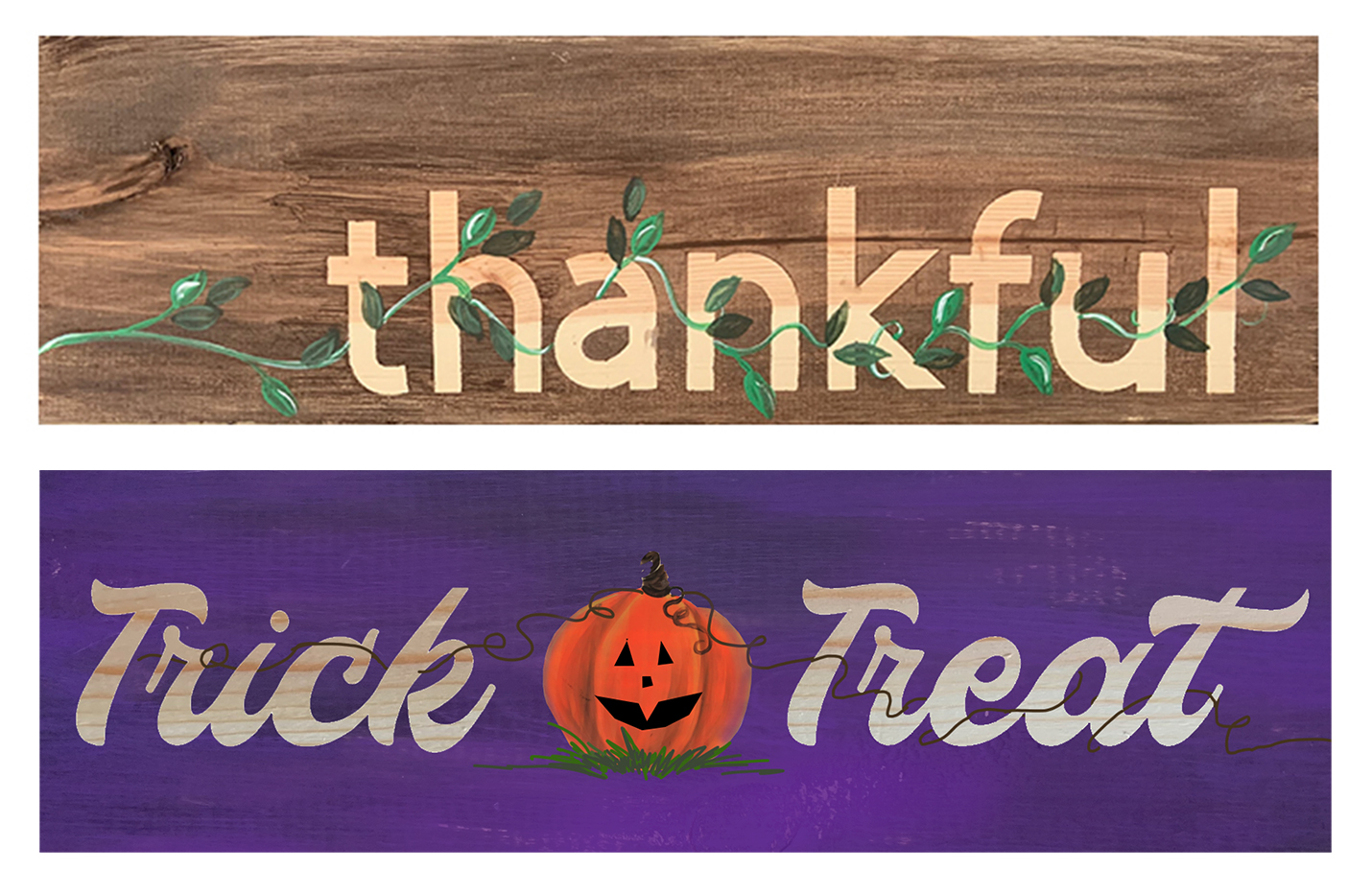TRICK OR TREAT - THANKFUL -  2 SIDED WOODEN SIGN  - OCT 16  - 6PM - NAUTI VINE WINERY